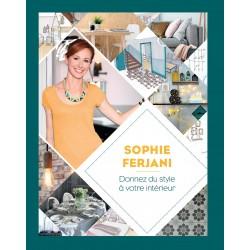 Donner du style à votre intérieur - Sophie Ferjani